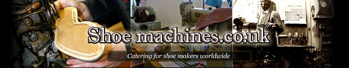 Shoe Machinery - Largest UK Stockest of used shoe machinery